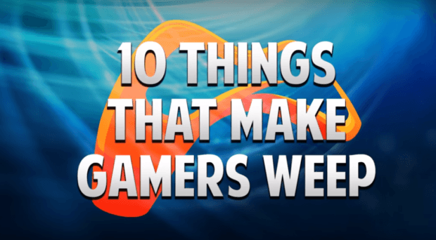 10 things that make gamers cry